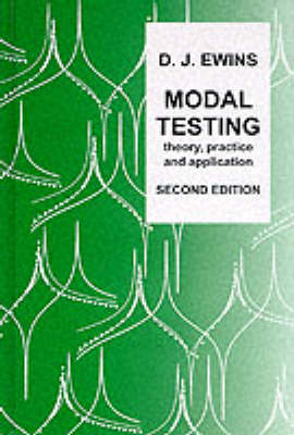 Modal Testing: Theory, Practice and Application - Mechanical Engineering Research Studies: Engineering Dynamics Series (Hardback)
