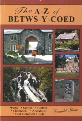 A - Z of Betws-y-Coed, The (Paperback)