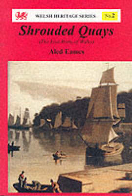 Welsh Heritage Series:2. Shrouded Quays (Paperback)