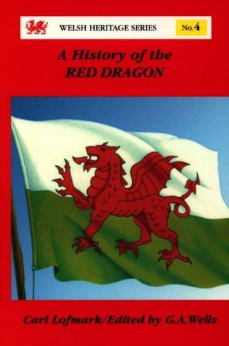 Welsh Heritage Series: 4. History of the Red Dragon, A (Paperback)