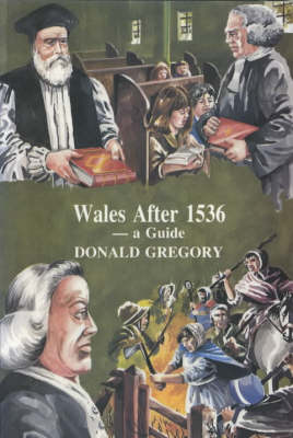 Wales After 1536 - A Guide (Paperback)