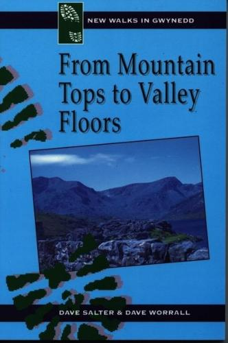 New Walks in Gwynedd: From Mountain Tops to Valley Floors (Paperback)