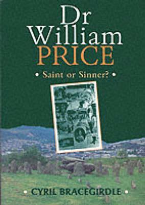 Dr William Price - Saint or Sinner? (Paperback)