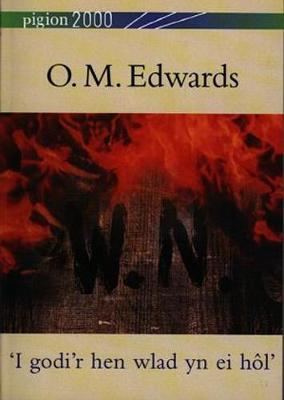 Pigion 2000: O.M. Edwards - 'I Godi'r Hen Wlad yn ei Hol' (Paperback)