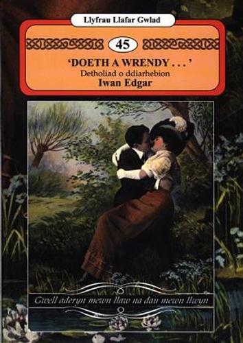 Llyfrau Llafar Gwlad:45. 'Doeth a Wrendy...' - Detholiad o Ddiarhebion (Paperback)