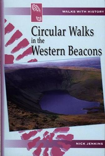 Walks with History Series: Circular Walks in the Western Beacons (Paperback)