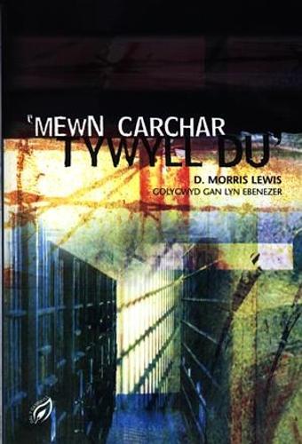 Cyfres Dal y Gannwyll: Mewn Carchar Tywyll Du (Paperback)