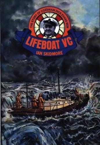 Lifeboat VC - The Story of Coxswain Dick Evans Bem and his Many Rescues (Paperback)