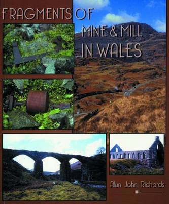 Fragments of Mine and Mill in Wales (Paperback)