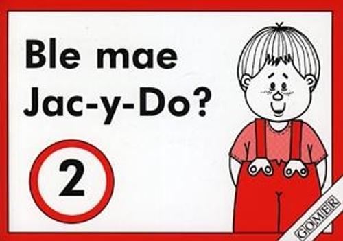 Cyfres Mabon:2. Ble Mae Jac-y-Do? (Paperback)