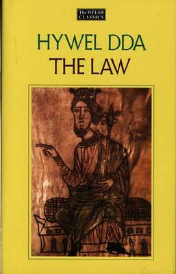 Law of Hywel Dda: Law Texts of Medieval Wales - Welsh Classics v. 2 (Hardback)