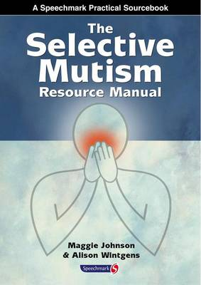 The Selective Mutism Resource Manual (Paperback)