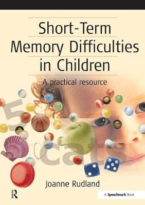 Short-Term Memory Difficulties in Children: A Practical Resource (Paperback)