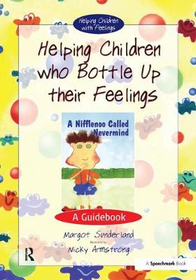Helping Children Who Bottle Up Their Feelings: A Guidebook - Helping Children with Feelings (Paperback)