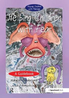 Helping Children with Fear: A Guidebook - Helping Children with Feelings (Paperback)