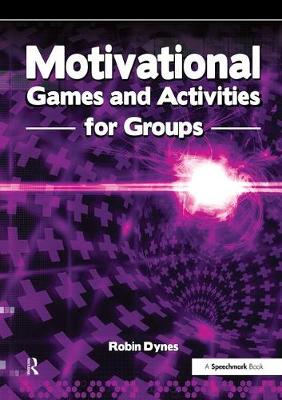 Motivational Games and Activities for Groups: Exercises to Energise, Enthuse and Inspire (Paperback)