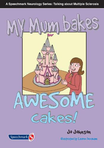 My Mum Bakes Awesome Cakes: Neurorology Series: Talking About MS (Paperback)