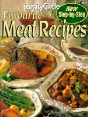 """Favourite Meat Recipes - """"Family Circle"""" Step-by-step S. (Paperback)"""