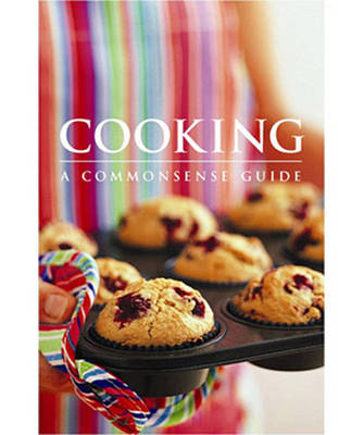 Cooking: A Commonsense Guide (Spiral bound)
