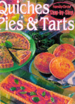 "Quiches, Pies and Tarts - ""Family Circle"" Step-by-step S. (Paperback)"