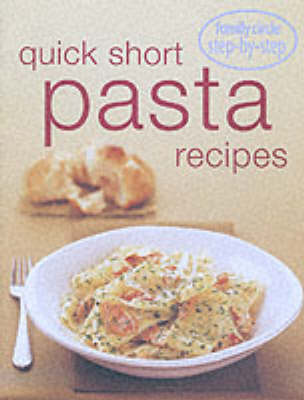 Step by Step - Quick Pasta Recipes (Bay Books Edition) (Paperback)