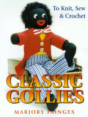 Classic Gollies to Knit, Sew & Crochet (Paperback)