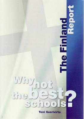 Why not the Best Schools?: The Finland Report (Paperback)