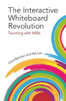 The Interactive Whiteboard Revolution: Teaching with IWBs (Paperback)