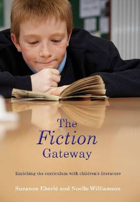 The Fiction Gateway: Enriching the curriculum with children's literature (Paperback)