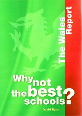 Why not the Best Schools?: The Wales Report (Paperback)