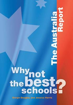 Why not the Best Schools?: The Australia Report (Paperback)