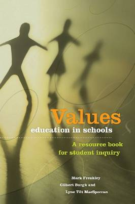 Values Education in Schools: A resource book for student inquiry (Paperback)