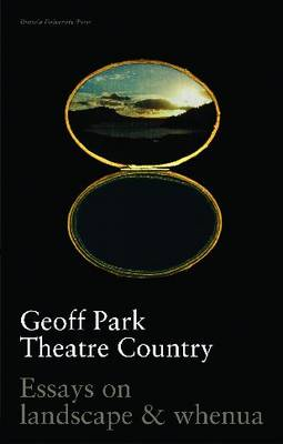 Theatre Country: Essays on Landscape and Whenua (Paperback)
