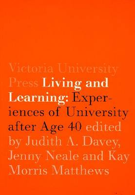 Living and Learning: Experiences of University after Age 40 (Paperback)