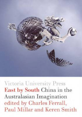East by South: China in the Australasian Imagination (Paperback)