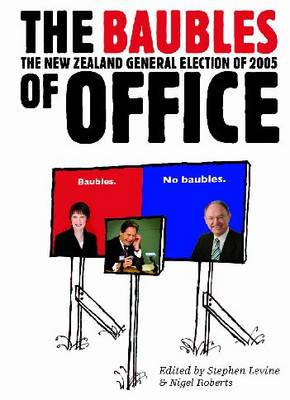 The Baubles of Office: The New Zealand General Election of 2005 (Paperback)