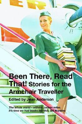 Been There Read That!: Stories for the Armchair Traveller (Paperback)