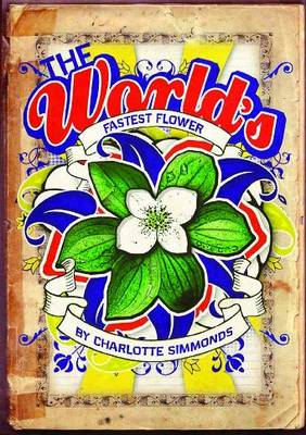 The Worlds Fastest Flower (Paperback)