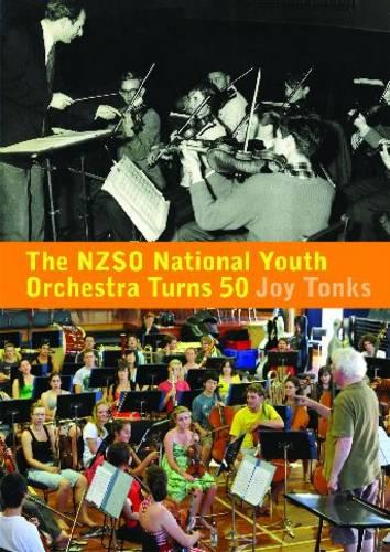 The NZSO National Youth Orchestra: 50 Years and Beyond (Paperback)