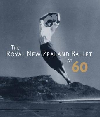 The Royal New Zealand Ballet at Sixty (Paperback)