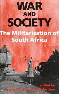 War and Society: the Militarisation of South Africa (Paperback)