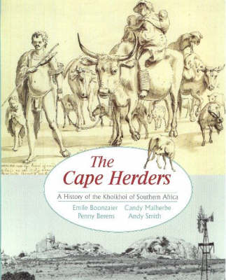 The Cape Herders: A History of the Khoikhoi in Southern Africa (Paperback)