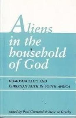 Aliens in the Household of God: Homosexuality and Christian Faith in South Africa (Paperback)