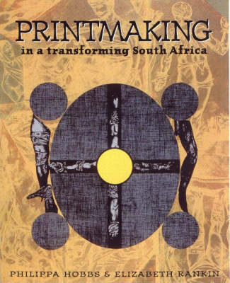 Printmaking: In a Transforming South Africa (Paperback)