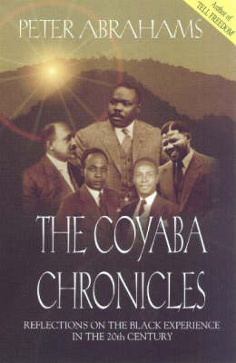 The Coyaba Chronicles: Reflections on the Black Experience in the 20th Century (Paperback)