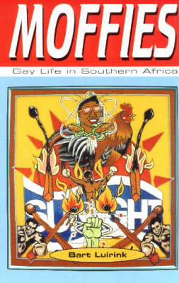 Moffies: Gay and Lesbian Life in Southern Africa (Hardback)