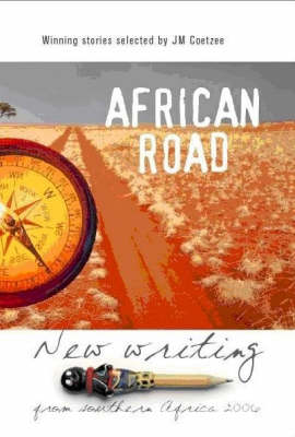 African road new writing from Southern Africa 2006: The 30 stories in this series is selected from over 220 entries (Paperback)