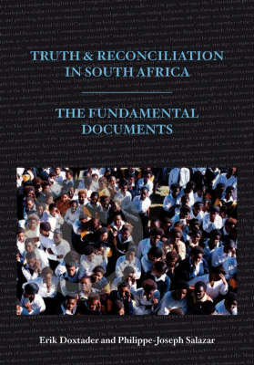 Truth and reconciliation in South Africa: The fundamental documents (Paperback)