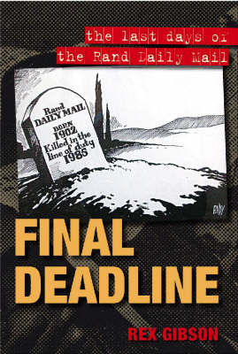 Final deadline: The last days of the Rand Daily mail (Paperback)