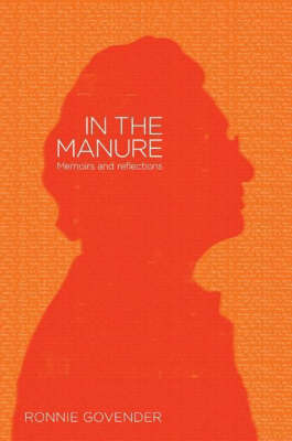 In the manure: Memoirs and reflections (Paperback)
